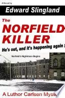 THE NORFIELD KILLER