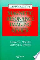 Lippincott s Magnetic Resonance Imaging Review