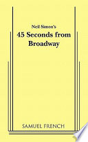 Neil Simon s Forty five Seconds from Broadway