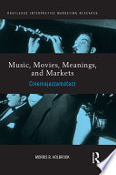 Music  Movies  Meanings  and Markets