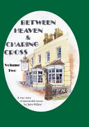 Between Heaven and Charing Cross  Volume Two