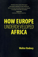 How Europe Underdeveloped Africa International Capitalism Bear Major Responsibility For Impoverishing