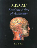 A D A M  Student Atlas of Anatomy