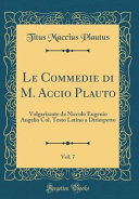 Le Commedie di M  Accio Plauto  Vol  7