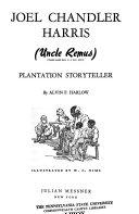 Joel Chandler Harris Uncle Remus Plantation Storyteller