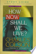 How Now Shall We Live  Study Guide