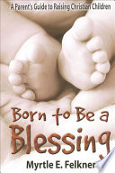 Ebook Born to Be a Blessing Epub Myrtle E. Felkner Apps Read Mobile