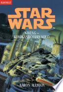 Star Wars  X Wing  Kommando Han Solo