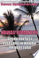 Hawaii Romances 3 Book Bundle  Aloha Fantasy Pleasure in Hawaii Private Luau