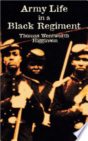 Army Life In A Black Regiment : that develops among the men in...