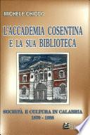 L Accademia cosentina e la sua biblioteca  Societ   e cultura in Calabria 1870 1998
