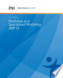 JMP 13 Predictive and Specialized Modeling  Second Edition