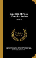 American Physical Education Review  Volume 26 Book PDF