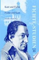 Kant und Fichte - Fichte und Kant