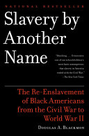 Slavery by Another Name The American Period Following The Emancipation Proclamation