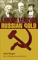 Bolshevism and the British Left  Labour legends and Russian gold