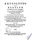 Krygs Listen En Regelen In Cxxvi Articulen Voorgestelt En Met Vele Historische Exempelen Zomtijtds Ook Met Redenen Opgeheldert En Bevestigt