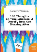 Hangover Wisdom  100 Thoughts on the Likeness