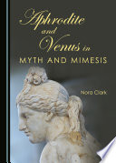 Aphrodite and Venus in Myth and Mimesis