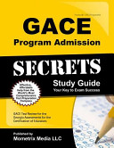 Gace Program Admission Secrets Study Guide  Gace Test Review for the Georgia Assessments for the Certification of Educators