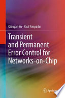 Transient And Permanent Error Control For Networks On Chip book