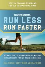 Run less, run faster: become a faster, stronger runner with the revolutionary first training program [Book]