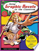 Using Graphic Novels in the Classroom  Grades 4 8