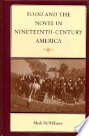 Food And The Novel In Nineteenth Century America book