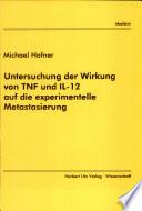 Untersuchung der Wirkung von TNF und IL-12 auf die experimentelle Metastasierung