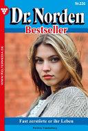 Dr. Norden Bestseller 226 - Arztroman