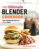 The Ultimate Blender Cookbook  Fast  Healthy Recipes for Every Meal