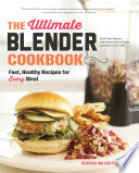 The Ultimate Blender Cookbook: Fast, Healthy Recipes for Every Meal