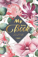 My Book Review Journal: A Recording Diary Organizer for Book Lover's Reading Log Rate Blankbook to Write in Poetry Novel Literary Prompt Book