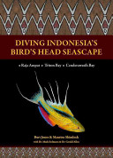 Diving Indonesia s Bird s Head Seascape