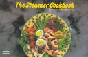 The Steamer Cookbook