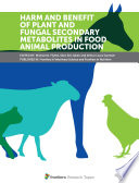 Harm and Benefit of Plant and Fungal Secondary Metabolites in Food Animal Production Maintained Largely On Plant Based Diets We