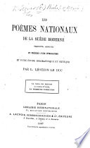 Les Poémes nationaux de la Suède moderne, traduits, annotés et précédés d'une introduction et d'une étude biographique et critique [on Tegnér] par L. Leouzon le Duc, etc. [Being translations of Tegnér's poems] La Saga de Fritiof, La Saga d'Axel, La Première Communion