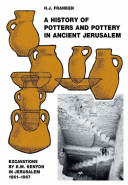 A History of Pottery and Potters in Ancient Jerusalem: Excavations by K.M. Kenyon in Jerusalem 1961-1967
