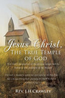 Jesus Christ, The True Temple Of God : of the temple built under king solomon. this...