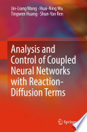 Analysis and Control of Coupled Neural Networks with Reaction Diffusion Terms