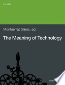 The Meaning of Technology  Selected Readings from American Sources