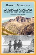 Da Asiago a Falcade sui sentieri della Grande Guerra