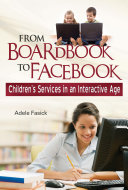 From Boardbook to Facebook  Children s Services in an Interactive Age The Library Building And Learn
