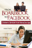 From Boardbook to Facebook  Children s Services in an Interactive Age