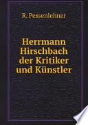 Herrmann Hirschbach der Kritiker und K nstler