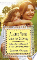 A Sober Mom s Guide to Recovery