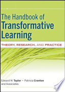 The Handbook of Transformative Learning The Field This Handbook Provides A Comprehensive And