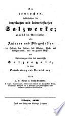 Die teutschen insbesondere die bayerischen und österreichischen Salzwerke