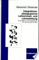 Integrationspädagogische Lehrerinnen- und Lehrerbildung