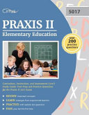 Praxis II Elementary Education  Curriculum  Instruction  and Assessment  5017  Study Guide  Test Prep and Practice Questions for the Praxis II 5017 Ex